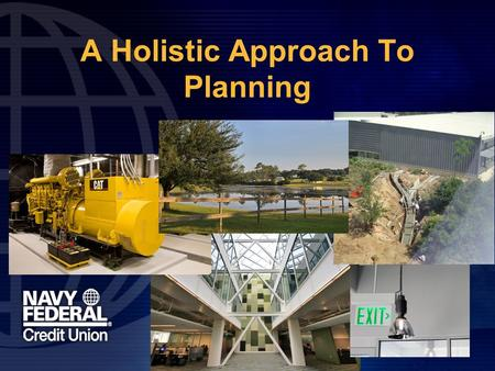 A Holistic Approach To Planning. Facilities Management Manager; Robert Parkhurst.