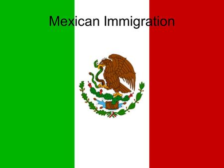 Mexican Immigration. Factors Behind Immigration POVERTY in Mexico – People look for a better way of life, high population causes high rates of poverty.
