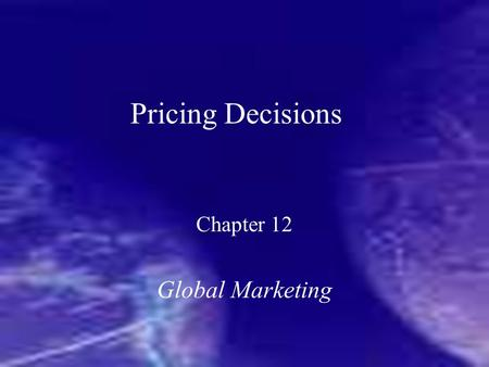 Chapter 12 Global Marketing
