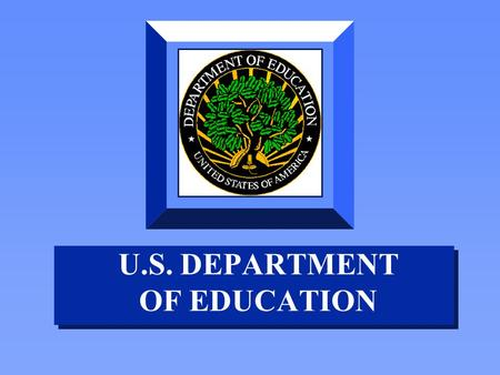 U.S. DEPARTMENT OF EDUCATION. Title I - Part A In a nutshell….a primer.