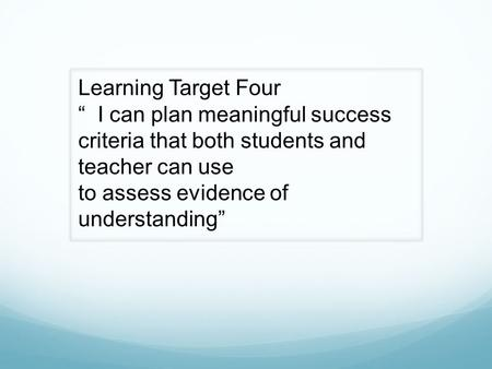 "Learning Target Four  ""  I can plan meaningful success"
