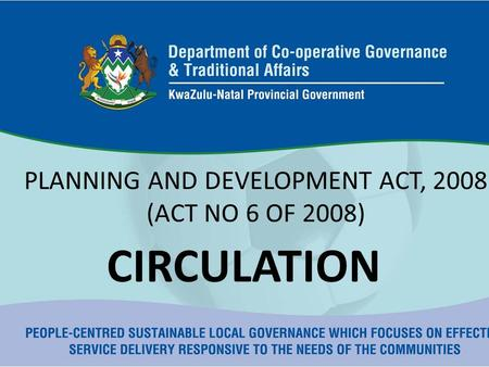 PLANNING AND DEVELOPMENT ACT, 2008 (ACT NO 6 OF 2008) CIRCULATION.