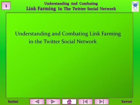 Understanding and Combating Link Farming in the Twitter Social Network.