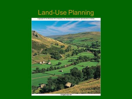 <strong>Land</strong>-Use Planning. The Need for Planning  Between one-third and one-half of the world's surface has been altered by humans.  Most <strong>land</strong>-use decisions.