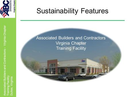 Associated Builders and Contractors - Virginia Chapter Training Facility Dulles, Virginia Sustainability Features Associated Builders and Contractors Virginia.