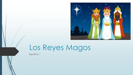 Los Reyes Magos Español 1. Melchor El Rey Melchor was the Sultan of Arabia. He was the oldest of the Magi and was a small and gentle man. Melchor had.
