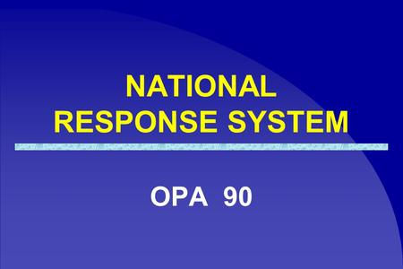 NATIONAL RESPONSE SYSTEM OPA 90. World spills by size Oil Spills Involving More Than 10 Million Gallons Gallons in millions Rank according to total volume.
