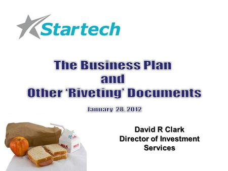 David R Clark Director of Investment Services. Pop Quiz I want to start a new venture because: a)My invention/discovery will help mankind. b)I want to.
