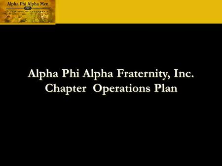 Alpha Phi Alpha Fraternity, Inc. Chapter Operations Plan.