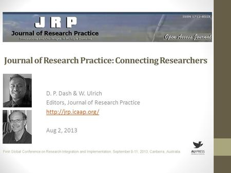 Journal of Research Practice: Connecting Researchers D. P. Dash & W. Ulrich Editors, Journal of Research Practice  Aug 2, 2013 First.
