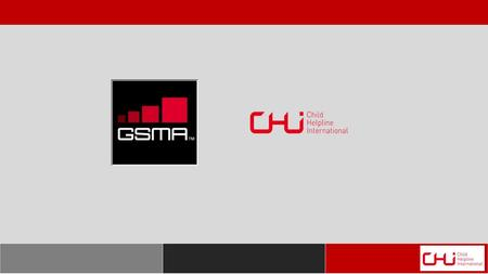 Child Helpline International Child helplines and telecoms Our partnership with the GSMA Quiz.