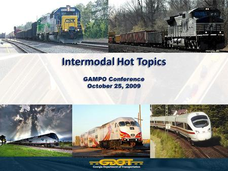 Intermodal Hot Topics GAMPO Conference October 25, 2009.