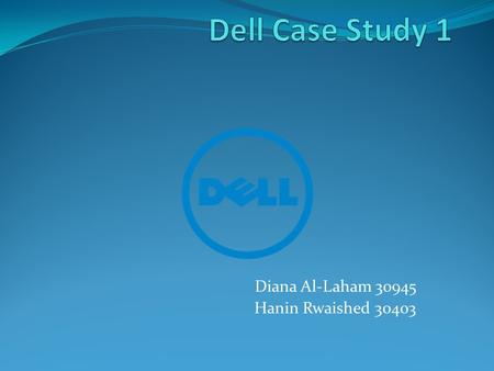 Diana Al-Laham 30945 Hanin Rwaished 30403. Dell Online Communication Dell has a three stage order channel: 1. Marketing communications implementation.