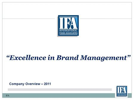 """Excellence in Brand Management"" IFA Company Overview – 2011."