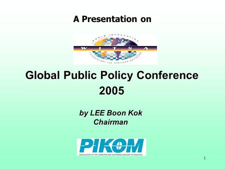 1 Global Public Policy Conference 2005 A Presentation on by LEE Boon Kok Chairman.