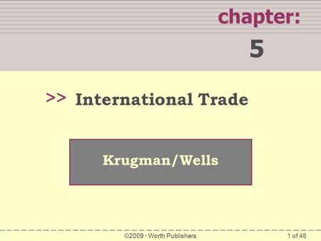 5 chapter: >> International Trade Krugman/Wells