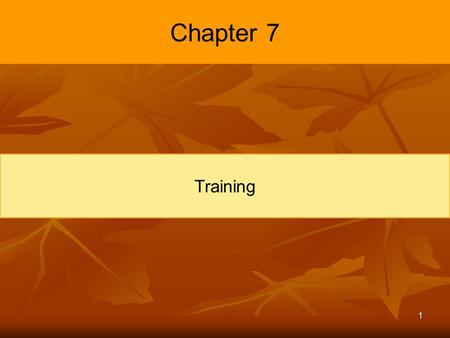 1 Chapter 7 Training. 2 Introduction Why Training is Important?