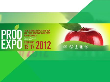 On 13-17 February 2012 one of the world's largest food forums – Prodexpo'2012 – was successfully held at Expocentre Fairgrounds. The exhibition was organized.