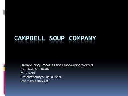 Campbell Soup Company Harmonizing Processes and Empowering Workers