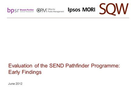Evaluation of the SEND Pathfinder Programme: Early Findings June 2012.