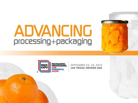 PACK EXPO Exhibitor University A Grand Slam of Know-How Welcome! Exhibitor Portals: www.packexpo.com/exhibitorsonly Presenter: Merideth Newman, PMMI.