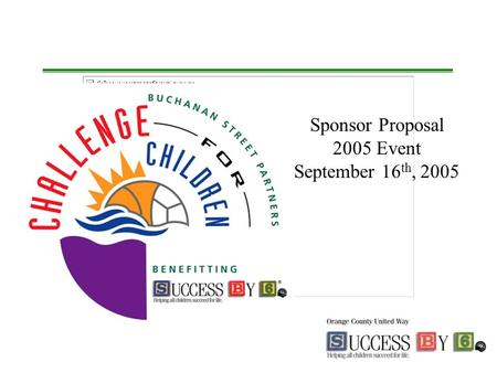 Sponsor Proposal 2005 Event September 16 th, 2005.