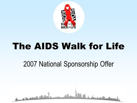 The AIDS Walk for Life 2007 National Sponsorship Offer.