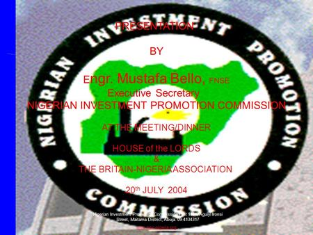 Nigerian Investment Promotion Commission Plot 1181, Aguiyi Ironsi Street, Maitama District, Abuja. 09-4134317 www.nipc-nigeria.orgwww.nipc-nigeria.org.