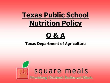 Texas Public School Nutrition Policy Q & A Texas Department of Agriculture.
