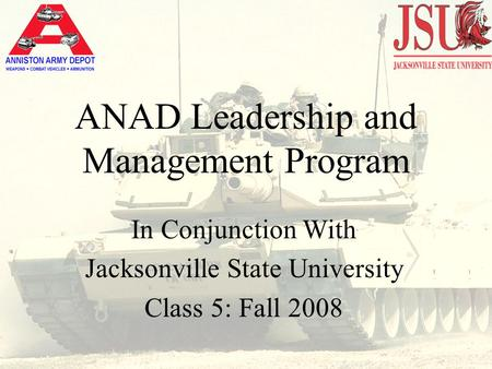 ANAD Leadership and Management Program In Conjunction With Jacksonville State University Class 5: Fall 2008.