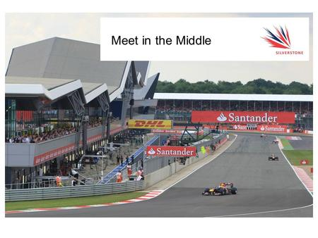 Meet in the Middle. 2 CALL 08704 588 220 WWW.SILVERSTONE.CO.UK 0844 3728 230 www.silverstone.co.uk/conferences Welcome Welcome to the Silverstone Wing,