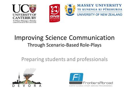 Improving Science Communication Through Scenario-Based Role-Plays Preparing students and professionals.