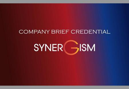 Company brief SYNERGISM was born from synergi of well experienced people in entertaintment and activation industry, such as people with event organizer,