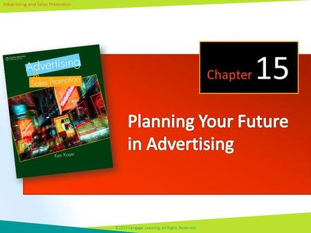 Advertising and Sales Promotion ©2013 Cengage Learning. All Rights Reserved. Chapter 15.