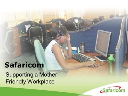 Safaricom Supporting a Mother Friendly Workplace.