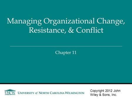 Managing Organizational Change, Resistance, & Conflict