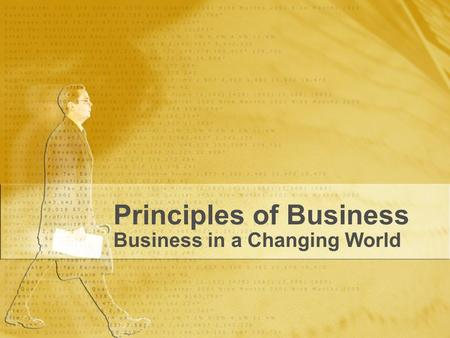 Principles of Business Business in a Changing World.