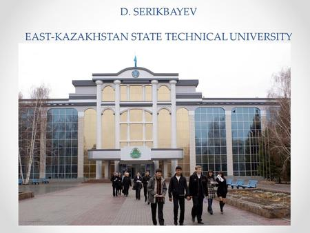 D. SERIKBAYEV EAST-KAZAKHSTAN STATE TECHNICAL UNIVERSITY.