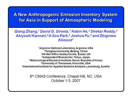 A New Anthropogenic Emission Inventory System for Asia in Support of Atmospheric Modeling Qiang Zhang, 1 David G. Streets, 1 Kebin He, 2 Shekar Reddy,