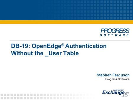 DB-19: OpenEdge® Authentication Without the _User Table