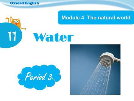 Oxford English Module 4 The natural world Water Period 3.