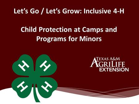 Let's Go / Let's Grow: Inclusive 4-H Child Protection at Camps and Programs for Minors.