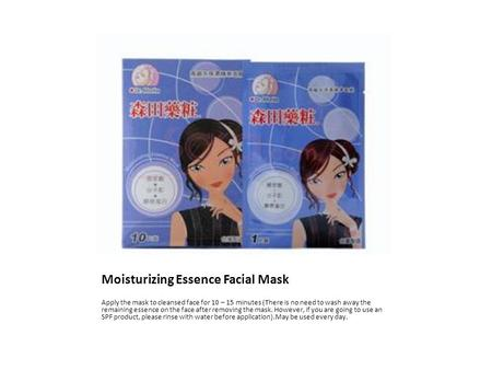 Moisturizing Essence Facial Mask Apply the mask to cleansed face for 10 – 15 minutes (There is no need to wash away the remaining essence on the face after.