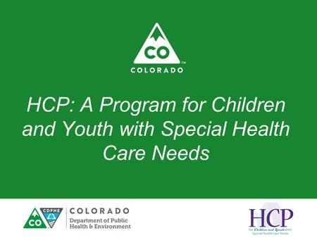 HCP: A Program for Children and Youth with Special Health Care Needs.