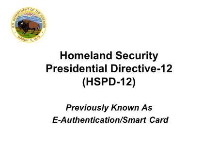 Homeland Security Presidential Directive-12 (HSPD-12)