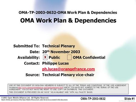 © 2003 Open Mobile Alliance Ltd. All Rights Reserved. Used with the permission of the Open Mobile Alliance Ltd. under the terms as stated in this document.