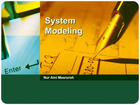 System Modeling Nur Aini Masruroh. LOGO Materials  Basic modeling concepts  Mathematical modeling: basic concepts  Mathematical modeling: deterministic.