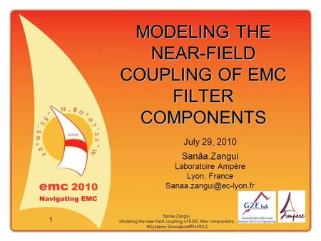 Sanaa.Zangui, Modeling the near-field coupling of EMC filter components #Systems Simulation#TH-PM-2 1 MODELING THE NEAR-FIELD COUPLING OF EMC FILTER COMPONENTS.