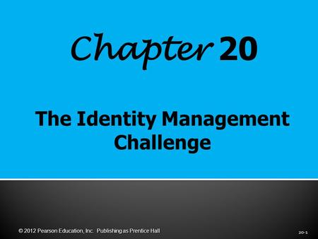 Chapter 20 20-1 © 2012 Pearson Education, Inc. Publishing as Prentice Hall.