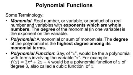 Polynomial Functions Some Terminology: